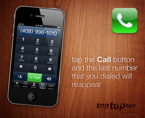tap the Call button and the last number that you dialed will reappear